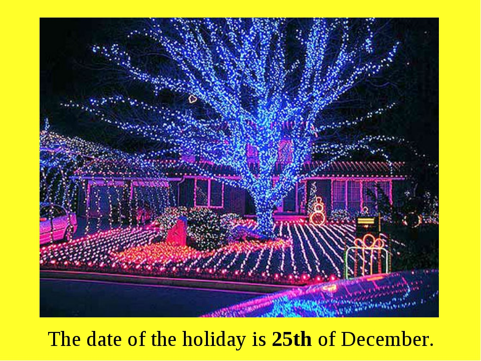 The date of the holiday is 25th of December.