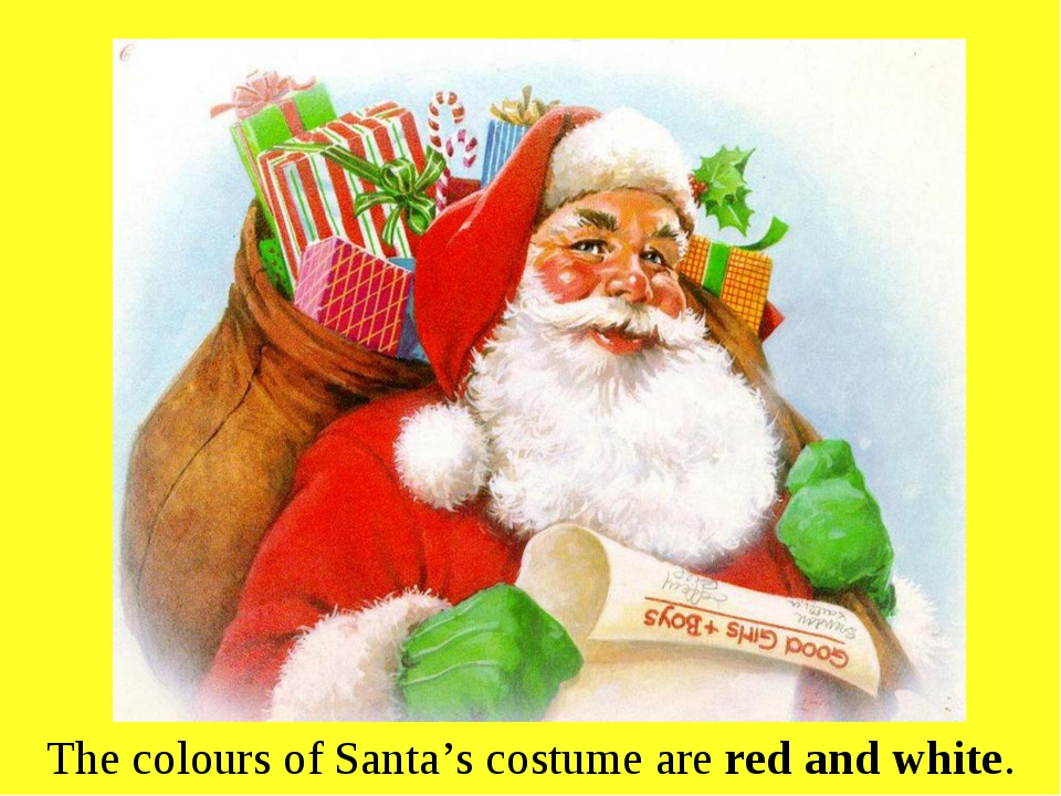 The colours of Santa's costume are red and white.