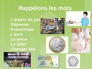 Rappelons les mots L'argent de poche Dépenser Economiser L'euro La pièce Le b