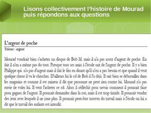 Lisons collectivement l'histoire de Mourad puis répondons aux questions