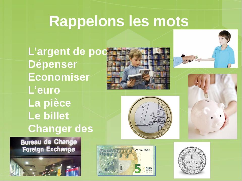 Rappelons les mots L'argent de poche Dépenser Economiser L'euro La pièce Le b...