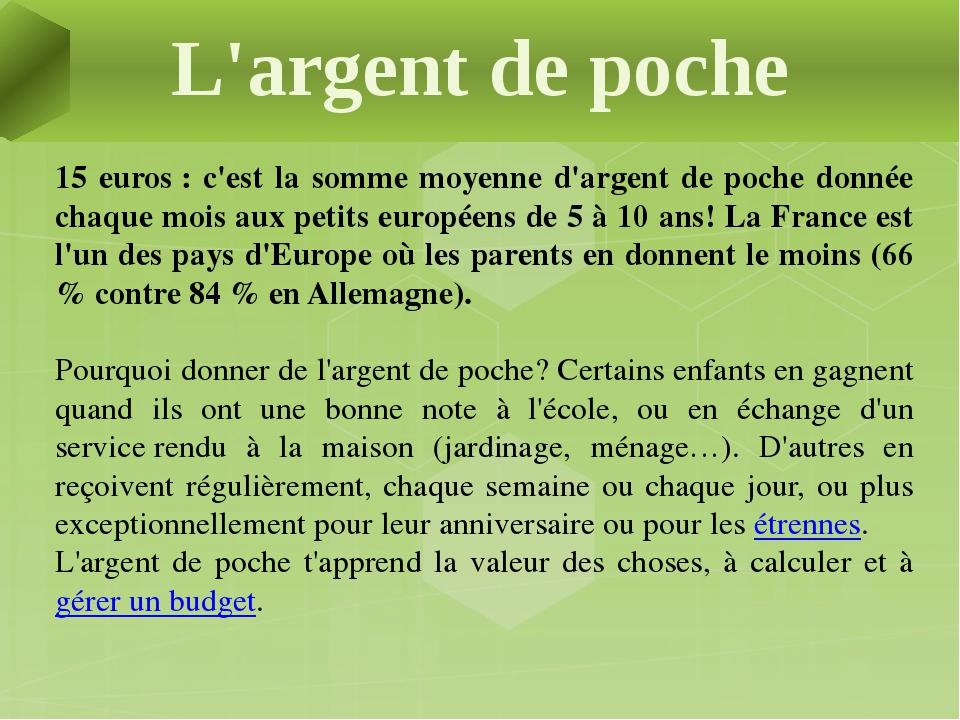 15 euros: c'est la somme moyenne d'argent de poche donnée chaque mois aux p...