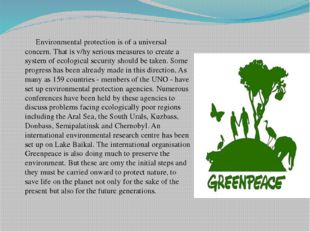 Environmental protection is of a universal concern. That is v/hy serious mea