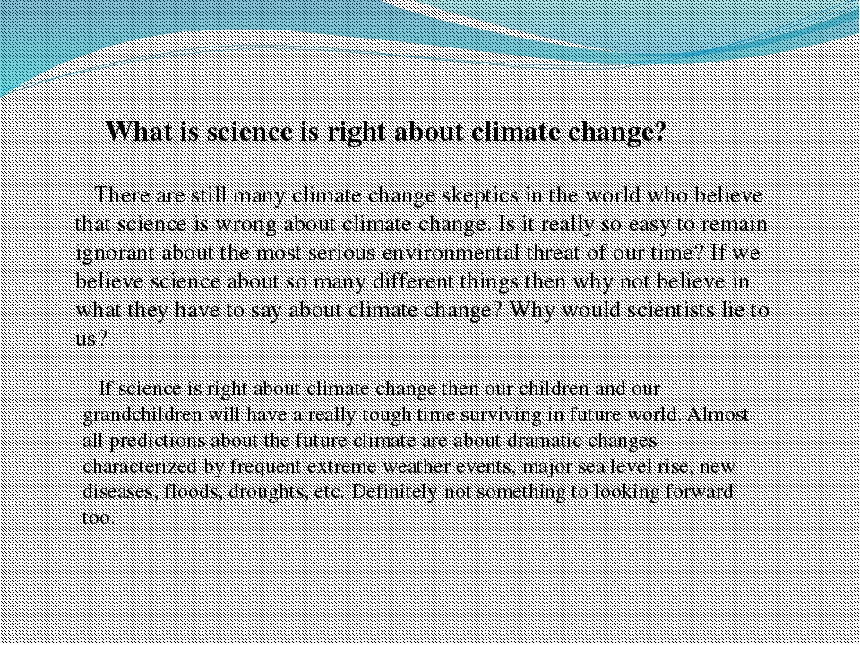 What is science is right about climate change? There are still many climate...