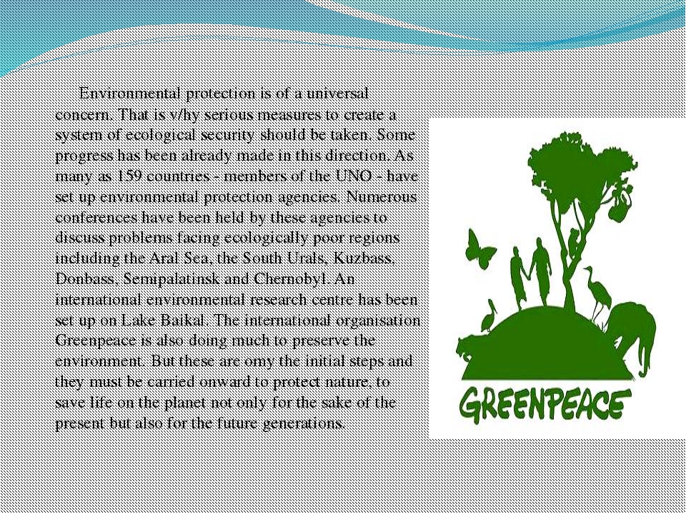 Environmental protection is of a universal concern. That is v/hy serious mea...