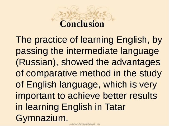 Conclusion The practice of learning English, by passing the intermediate lang...