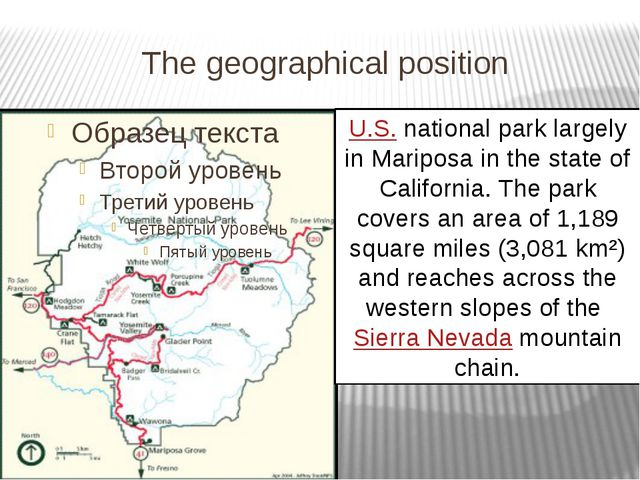 The geographical position U.S. national park largely in Mariposa in the state...
