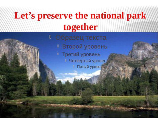 Let's preserve the national park together