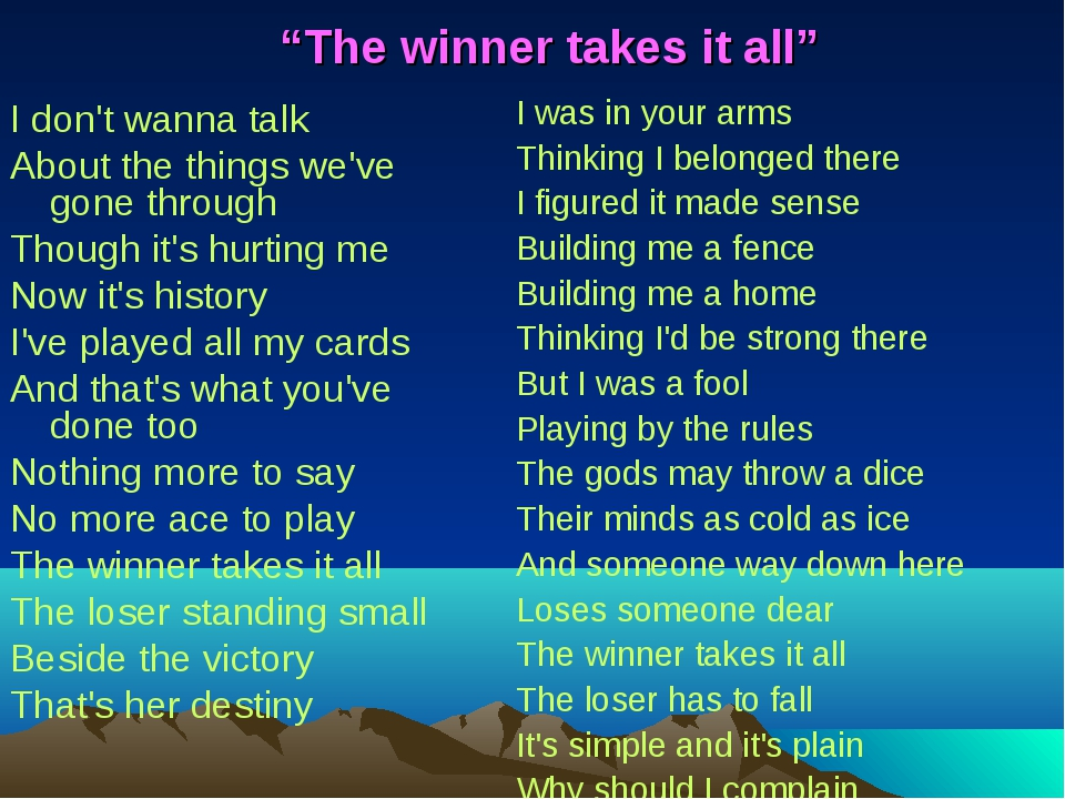 """The winner takes it all"" I don't wanna talk About the things we've gone thr..."