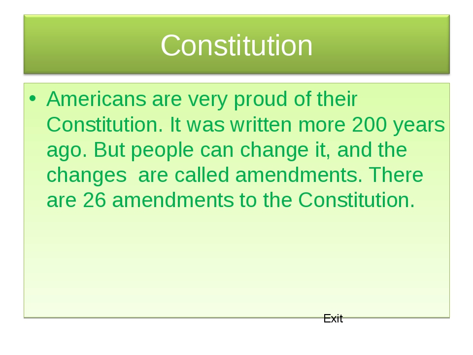Americans are very proud of their Constitution. It was written more 200 years...