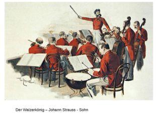 Der Walzerkönig – Johann Strauss - Sohn