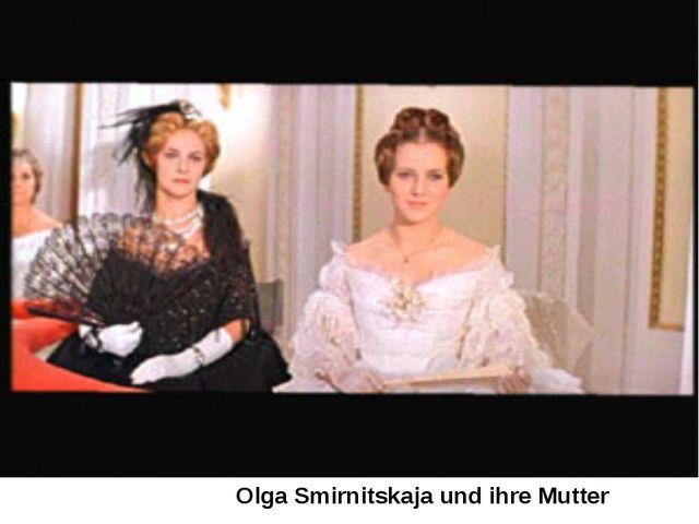 Olga Smirnitskaja und ihre Mutter