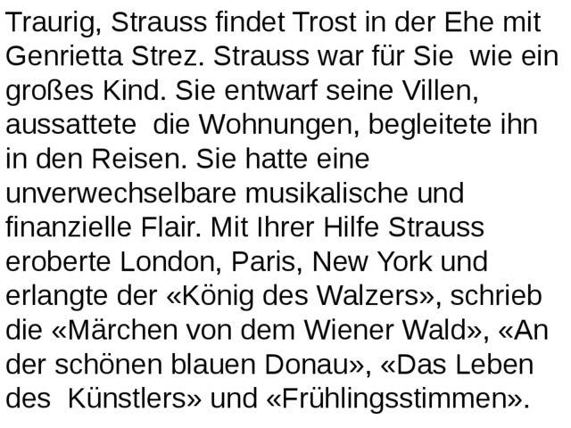 Traurig, Strauss findet Trost in der Ehe mit Genrietta Strez. Strauss war für...