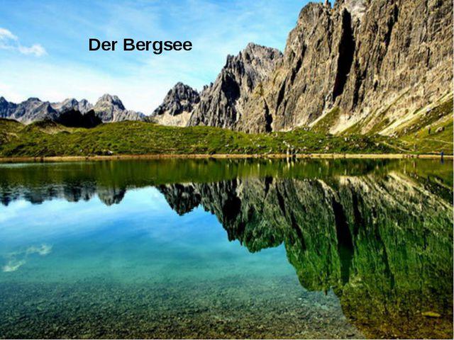 Der Bergsee
