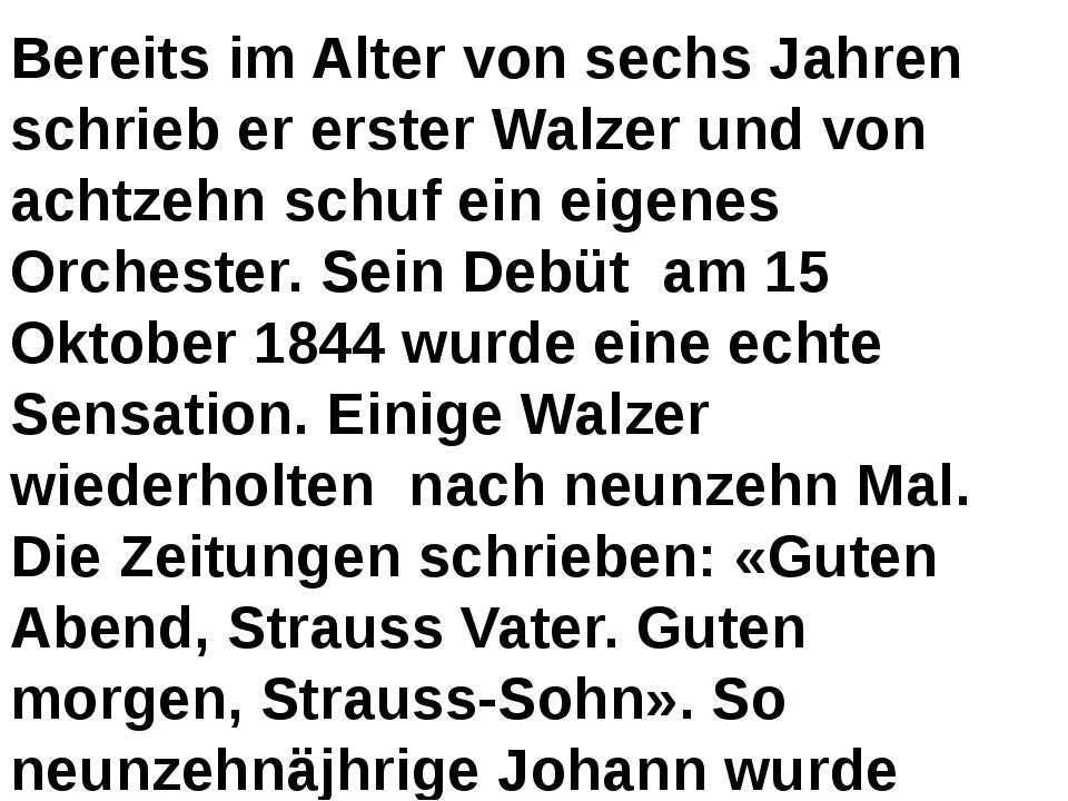 Bereits im Alter von sechs Jahren schrieb er erster Walzer und von achtzehn s...
