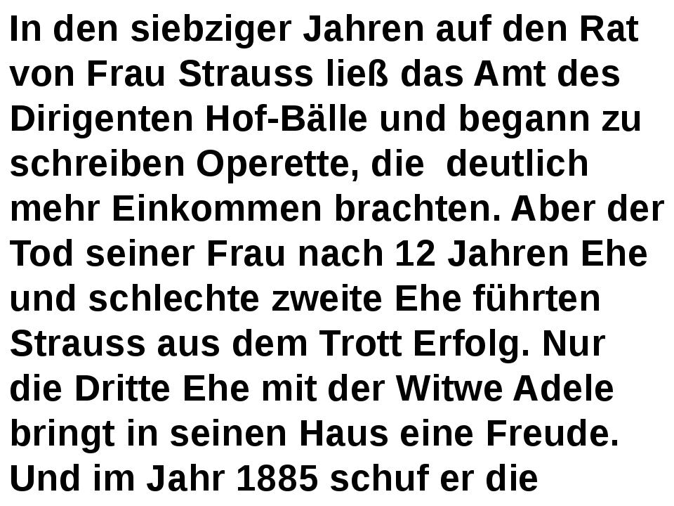 In den siebziger Jahren auf den Rat von Frau Strauss ließ das Amt des Dirigen...