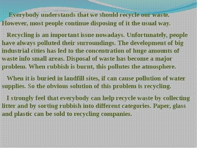 Everybody understands that we should recycle our waste. However, most people...
