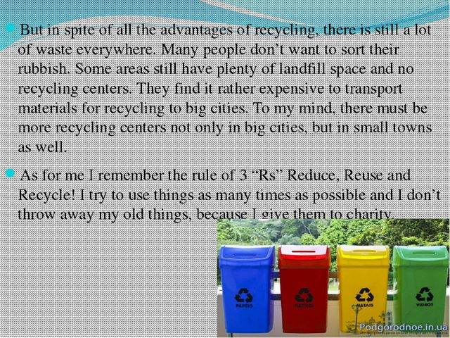 But in spite of all the advantages of recycling, there is still a lot of was...