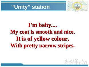 """""""Unity"""" station I'm baby.... My coat is smooth and nice. It is of yellow col"""