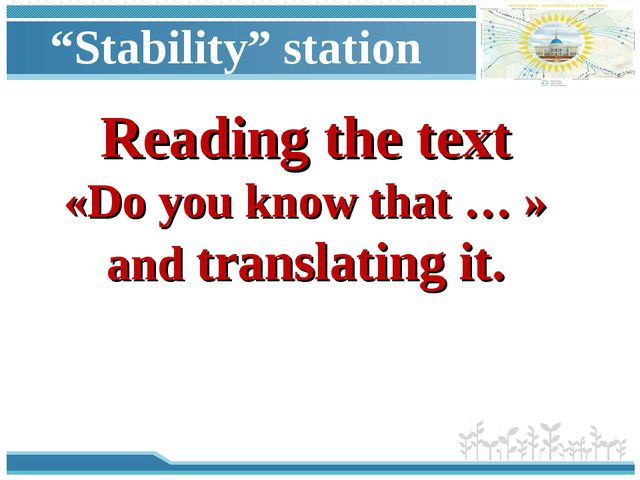 """""""Stability"""" station Reading the text «Do you know that … » and translating it."""