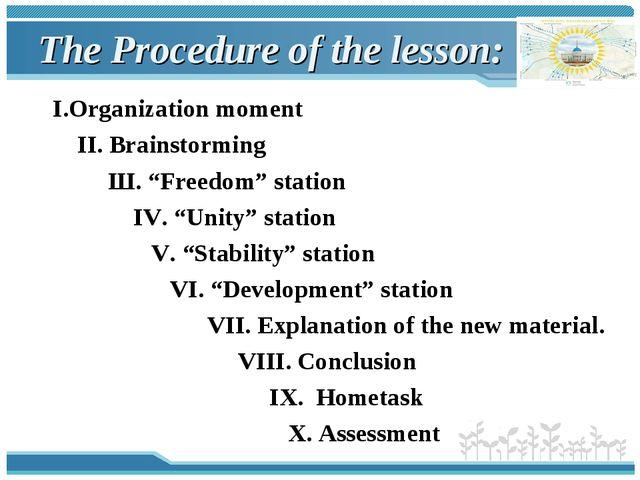 "The Procedure of the lesson: І.Organization moment ІІ. Brainstorming Ш. ""Free..."