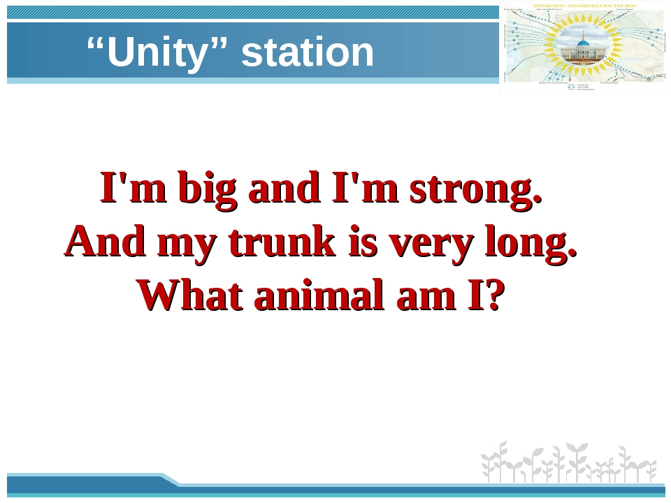 """""""Unity"""" station I'm big and I'm strong. And my trunk is very long. What anim..."""