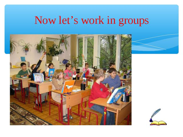 Now let's work in groups