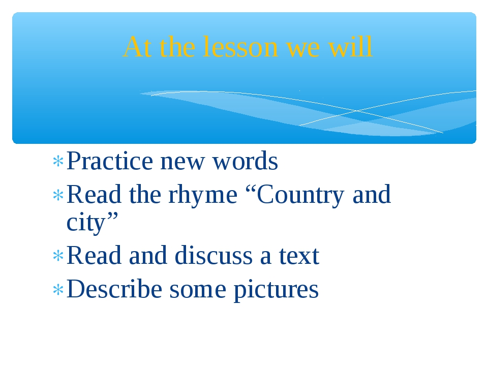 """Practice new words Read the rhyme """"Country and city"""" Read and discuss a text..."""