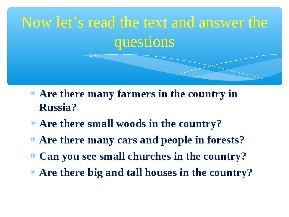 Are there many farmers in the country in Russia? Are there small woods in the...