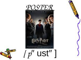 POSTER [′pəustə]