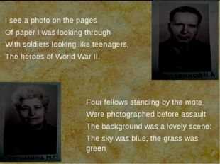 I see a photo on the pages Of paper I was looking through With soldiers look