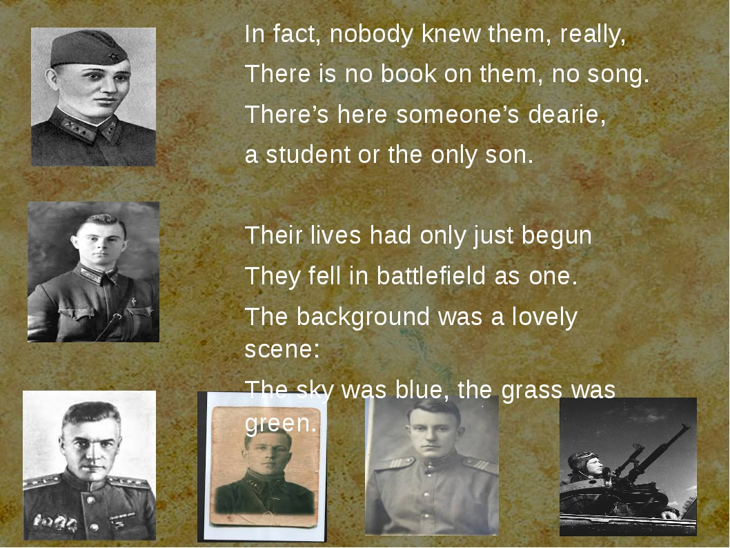 In fact, nobody knew them, really, There is no book on them, no song. Ther...