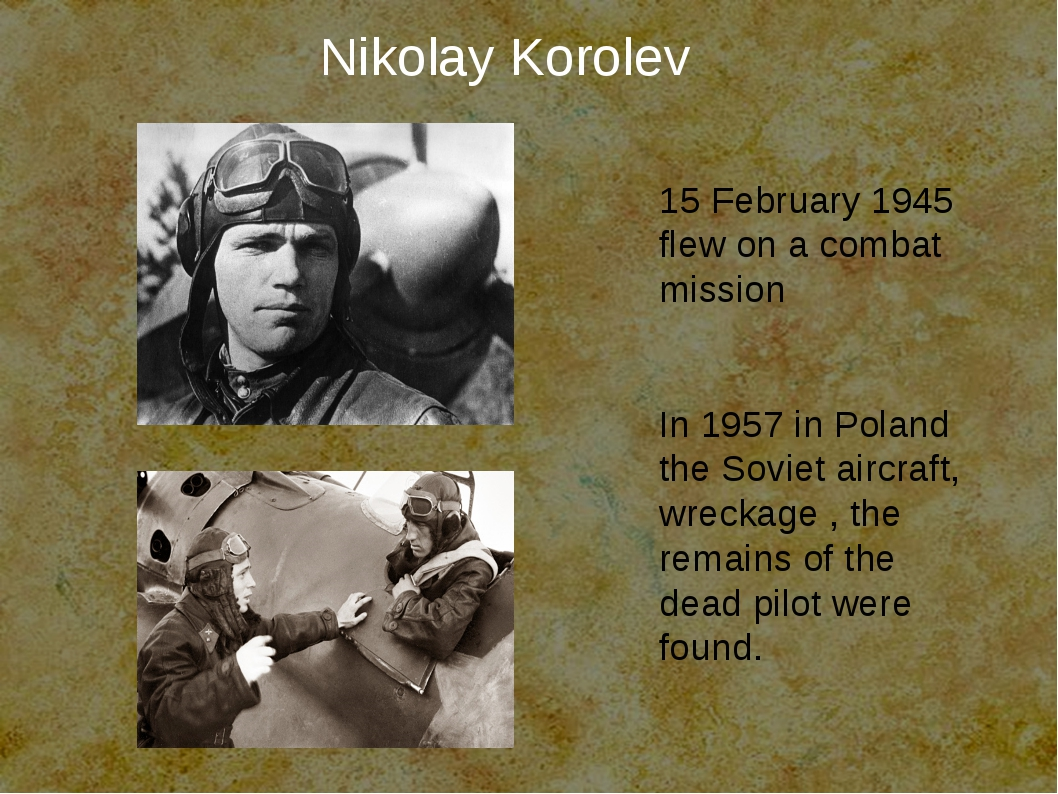 15 February 1945 flew on a combat mission In 1957 in Poland the Soviet aircr...