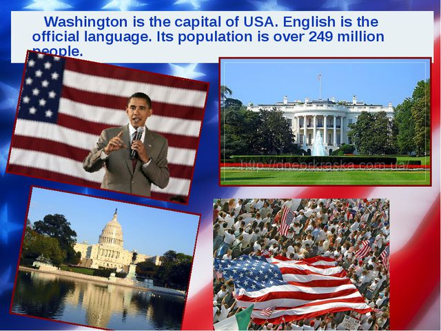 Washington is the capital of USA. English is the official language. Its popu...