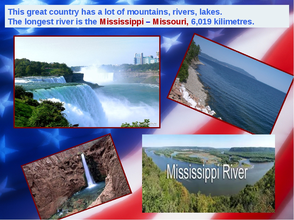 This great country has a lot of mountains, rivers, lakes. The longest river i...