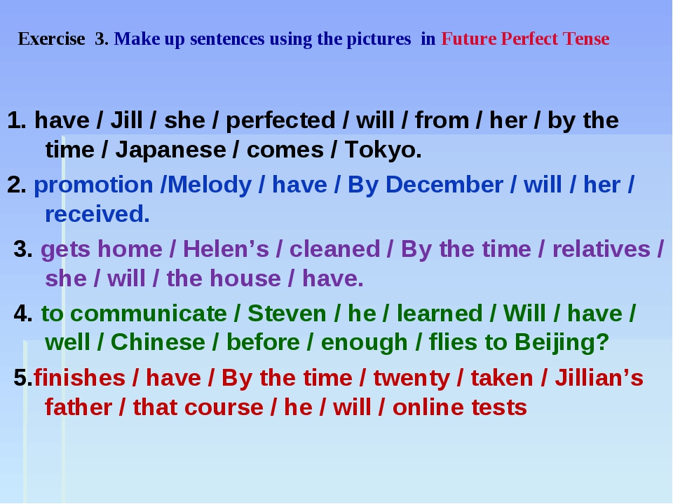 1. have / Jill / she / perfected / will / from / her / by the time / Japanes...