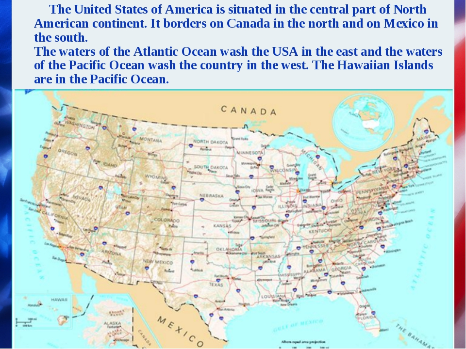 The United States of America is situated in the central part of North Americ...