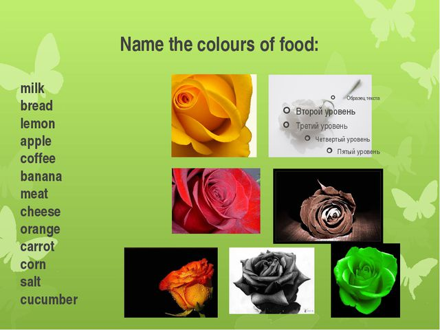 Name the colours of food: milk             bread           lemon            a...