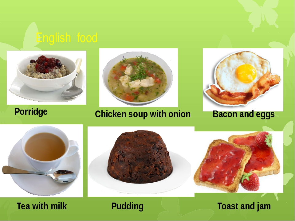 English food Porridge Chicken soup with onion Bacon and eggs Tea with milk Pu...