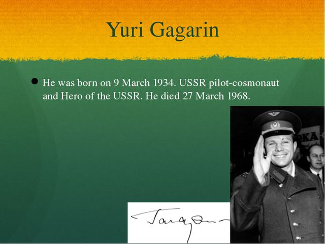Yuri Gagarin He was born on 9 March 1934. USSR pilot-cosmonaut and Hero of th...