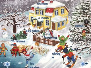 snowman house Сhristmas tree ice bird table ice-skates chimney raven sledge s