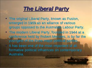 The Liberal Party The original Liberal Party, known as Fusion, emerged in 190