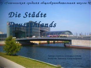 Die größte und schönste Stadt der BRD ist Berlin. Das ist die Hauptstadt Deu