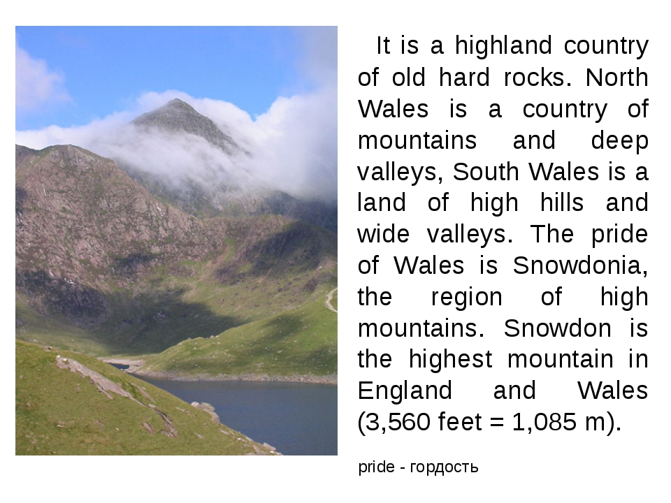 It is a highland country of old hard rocks. North Wales is a country of moun...