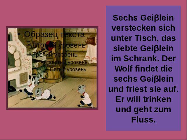 Sechs Geiβlein verstecken sich unter Tisch, das siebte Geiβlein im Schrank. D...