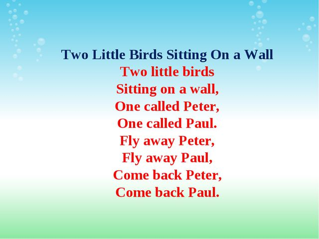 Two Little Birds Sitting On a Wall Two little birds Sitting on a wall, One ca...