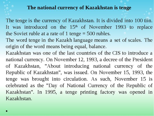 The national currency of Kazakhstan is tenge Thetengeis the currency ofKaz...