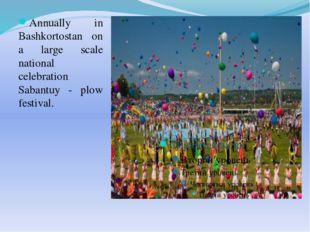 Annually in Bashkortostan on a large scale national celebration Sabantuy - pl