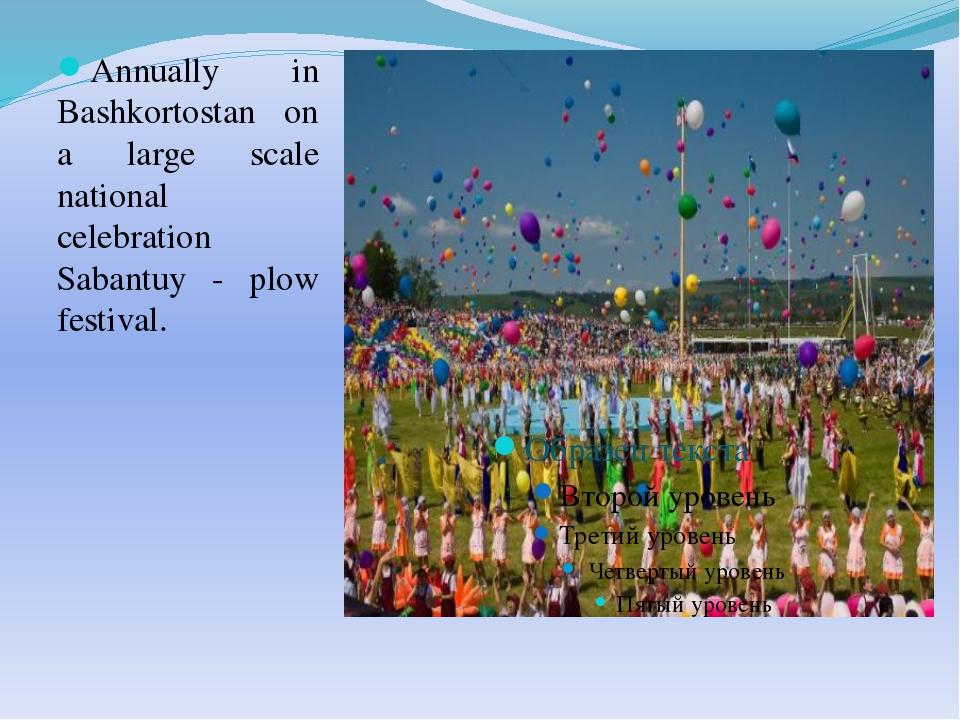 Annually in Bashkortostan on a large scale national celebration Sabantuy - pl...