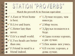A.East or West home is best. B.Live and learn. C.Better late than never. D.I